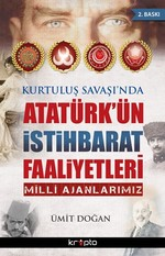 Kurtuluş Savaşı'nda Atatürk'ün İstihbarat Faaliyetleri