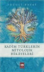 Kadim Türklerin Mitolojik Hikayeler