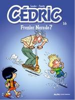 Cedric 16-Frenler Nerede?