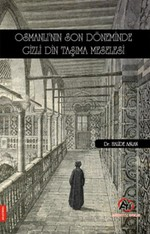 Osmanlı'nın Son Döneminde Gizli Din Taşıma Meselesi