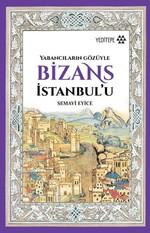 Yabancıların Gözüyle Bizans İstanbul'u