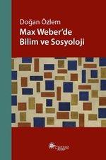 Max Weber'de Bilim ve Sosyoloji