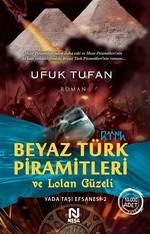 Beyaz Türk Piramitleri ve Lolan Güzeli