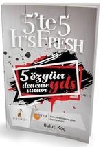 5'te 5 It's Fresh-5 Özgün YDS Deneme Sınavı