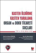 Kasten Öldürme, Kasten Yaralama, Organ ve Doku Ticareti Suçları