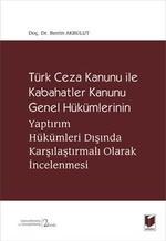 Türk Ceza Kanunu ile Kabahatler Kanunu Genel Hükümlerinin Yaptırım Hükümleri Dışında Karşılaştırmalı