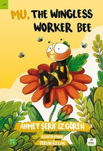 Mu, The Wingless Worker Bee