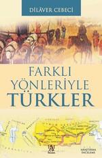 Farklı Yönleriyle Türkler
