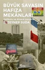 Büyük Savaşın Hafıza Mekanları-Gelibolu ve Alsace Lorraine
