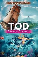 Tod Macera Başlıyor