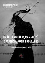 Underground Poetix-Okült, Cadıcılık, Karabüyü, Satanizm, RockNRoll, LSD