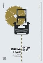 Senaryo Kitabı: Senaryo Yazım Teknikleri ve Öyküleri