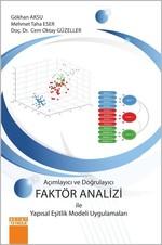 Açımlayıcı ve Doğrulayıcı Faktör Analizi ile Yapısal Eşitlik Modeli Uygulamaları