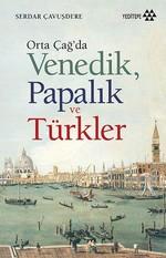 Orta Çağ'da Venedik,Papalık ve Türkler