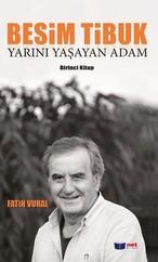 Besim Tibuk-Yarını Yaşayan Adam