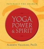 Yoga, Power, and Spirit: Patanjali