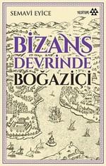 Bizans Devrinde Boğaziçi