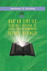 Kur'an İlmi İle Kendinizi Tanımak ve Geleceğinizi Öğrenmek İstemez Misiniz?