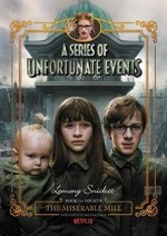 A Series of Unfortunate Events #4: The Miserable Mill Netflix Tie-in Edition
