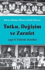 Tutku, Değişim ve Zarafet-1950'li Yıllarda İstanbul