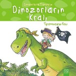 Dinozorlarla Tanışalım-Tyrannosaurus Reks-Dinozorların Kralı