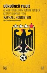 Dördüncü Yıldız-Alman Futbolunun Kendini Yeniden Keşfi ve Dünyayı Fethi