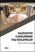 Gaziantep Camilerinde Taş Süslemele