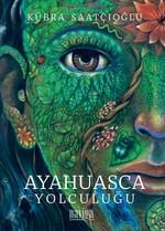 Ayahuasca Yolculuğu
