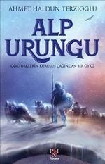 Alp Urungu-Göktürklerin Kuruluş Çağından Bir Öykü