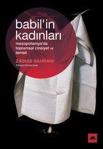 Babil'in Kadınları : Mezopotamya'da Toplumsal Cinsiyet ve Temsil