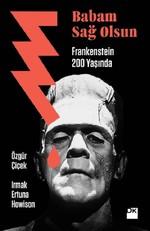 Babam Sağolsun Frankenstein 200 Yaş