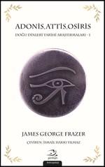 Adonis,Attis,Osiris-Doğu Dinleri Ar
