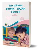 Özel Eğitimde Okuma-Yazma Öğretimi