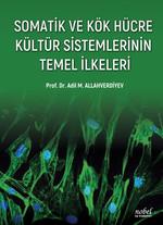 Somatik ve Kök Hücre Kültür Sistemlerinin Temel İlkeleri