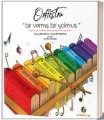 Orffestra-Bir Varmış Bir Yokmuş