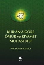 Kur'an'a Göre Ömür ve Kıyamet Muhasebesi