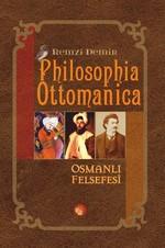 Philosophia Ottomanica-Osmanlı Felsefesi