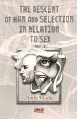 The Descent Of Man And  Selection İn Relation To Sex Part III