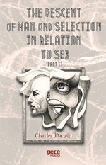 The Descent Of Man And  Selection  In Relation To Sex Part II