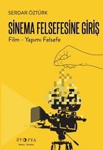 Sinema Felsefesine Giriş-Film Yapımı Felsefe