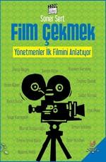 Film Çekmek-Yönetmenler İlk Filmini Anlatıyor