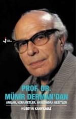 Prof. Dr. Münir Derman'dan Anılar,Kerametler,Hayatından Kesitler