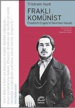 Fraklı Komünist-Friedrich Engel'in Devrimci Hayatı