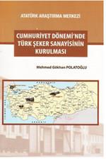Cumhuriyet Dönemi'nde Türk Şeker Sanayisinin Kurulması