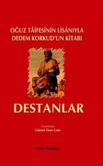 Oğuz Taifesinin Lisanıyla Dedem Korkud'un Kitabı-Destanlar