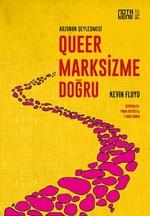 Queer Marksizme Doğru-Arzunun Şeyleşmesi