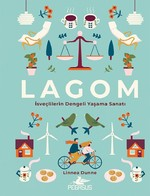 Lagom-İsveçlilerin Dengeli Yaşama Sanatı