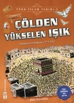 Çölden Yükselen Işık-Türk İslam Tarihi 3