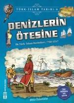 Denizlerin Ötesine-Türk İslam Tarihi 6