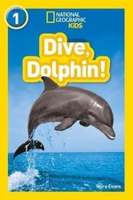 Dive, Dolphin!-National Geographic Readers 1